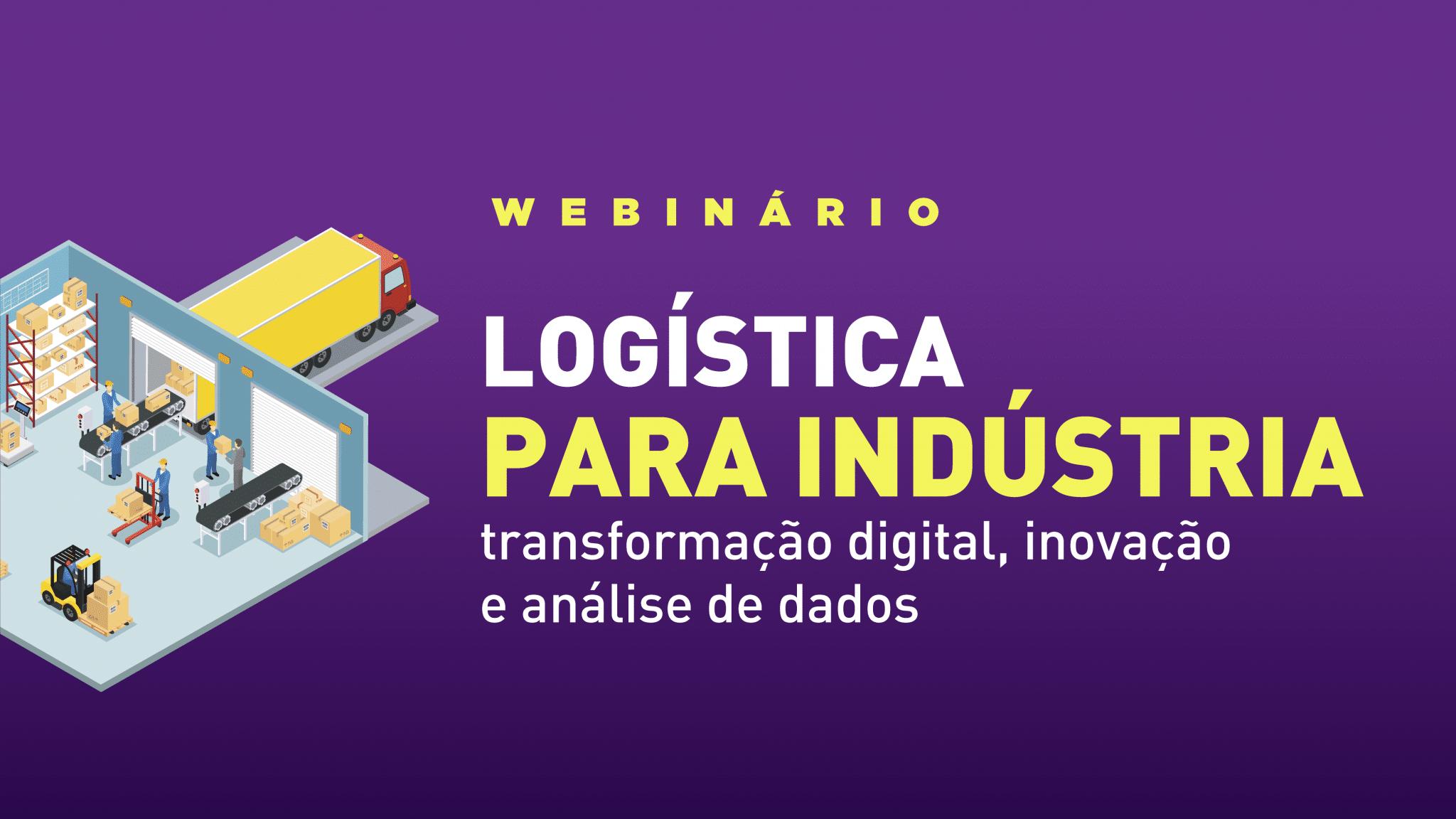 Webinário Logístico para Indústria