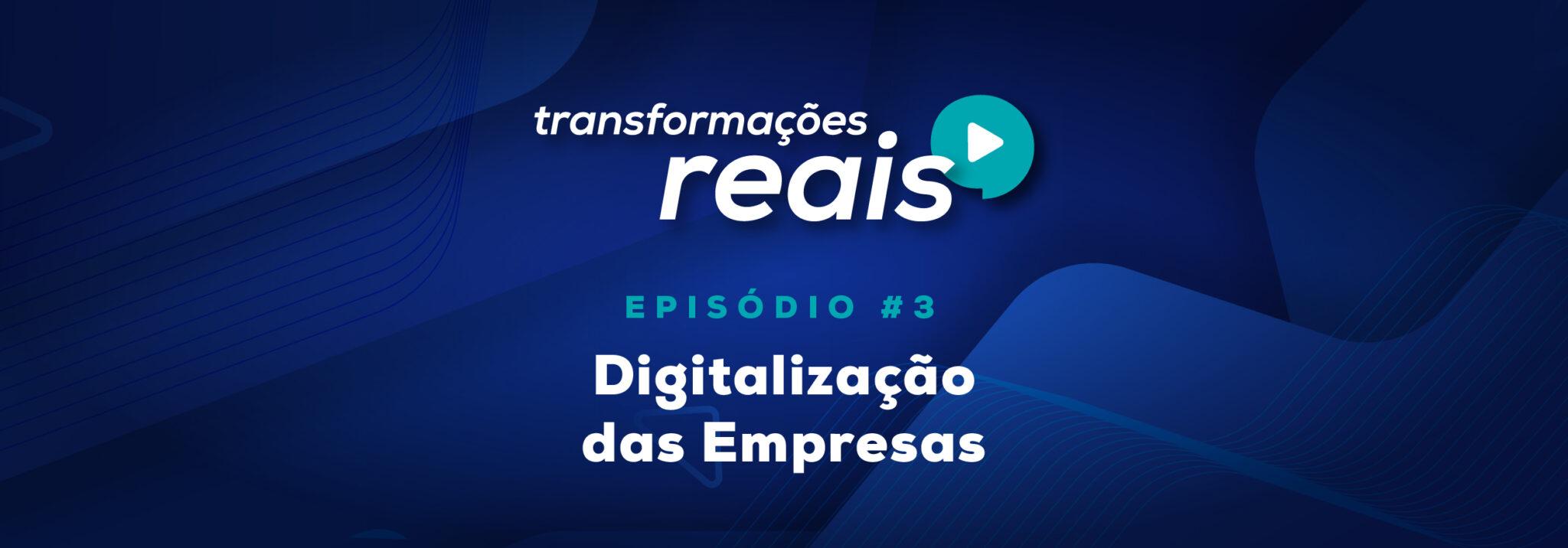episódio 3 - digitalização das empresas
