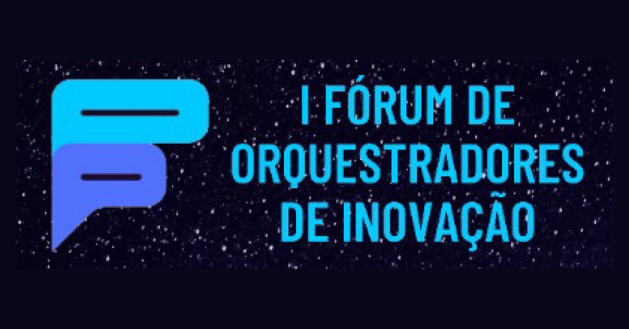 Fórum de Orquestradores de inovação